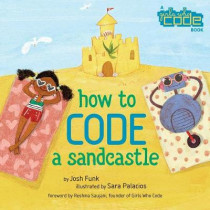 How To Code A Sandcastle by Josh Funk, 9780425291986