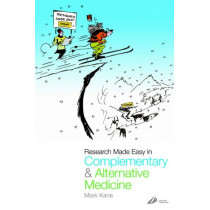 Research Made Easy in Complementary and Alternative Medicine by Kane, 9780443070334