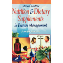 Clinical Guide to Nutrition and Dietary Supplements in Disease Management by Jennifer R. Jamison, 9780443071935