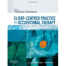 Client-Centered Practice in Occupational Therapy: A Guide to Implementation by Thelma Sumsion, 9780443101717