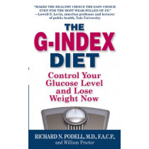 The G-Index Diet: The Missing Link That Makes Permanent Weight Loss Possible by Richard N. Podell, 9780446365765
