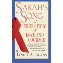 Sarah's Song: A True Story of Love and Courage by Janice A. Burns, 9780446603430