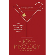 Joy of Mixology: The Consummate Guide to the Bartender's Craft by Gary Regan, 9780451499028