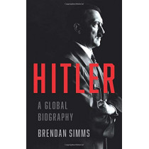 Hitler: A Global Biography by Brendan Simms, 9780465022373