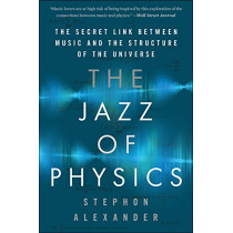 The Jazz of Physics by Stephon Alexander, 9780465093571