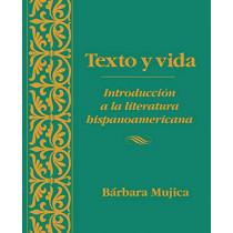 Texto y vida: Introducion a la literatura hispanoamericana by Barbara Mujica, 9780470002490