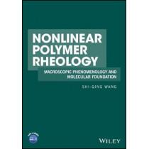 Nonlinear Polymer Rheology: Macroscopic Phenomenology and Molecular Foundation by Shi-Qing Wang, 9780470946985