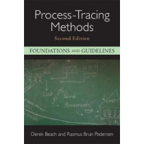 Process-Tracing Methods: Foundations and Guidelines by Derek Beach, 9780472037353