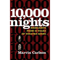 10,000 Nights: Highlights from 50 Years of Theatre-Going by Marvin Carlson, 9780472037544