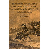 Personal Narrative of a Pilgrimage to Al-Madinah and Mecca: v. 1 by Sir Richard Francis Burton, 9780486212173