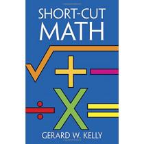 Short-cut Mathematics by G. W. Kelly, 9780486246116