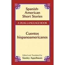 Spanish-American Short Stories / Cuentos Hispanoamericanos: A Dual-Language Book by Stanley Appelbaum, 9780486441238
