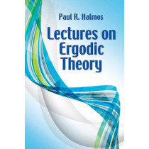 Lectures on Ergodic Theory by Paul R. Halmos, 9780486814896