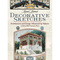 Decorative Sketches: Architecture and Design Influenced by Nature in Early 20th-Century Paris by Rene Binet, 9780486816685