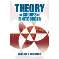 Theory of Groups of Finite Order by William S. Burnside, 9780486816913