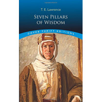 Seven Pillars of Wisdom by T. E. Lawrence, 9780486821498