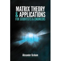 Matrix Theory and Applications for Scientists and Engineers by Alexander Graham, 9780486824192