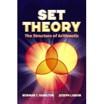 Set Theory: The Structure of Arithmetic by NormanT. Hamilton, 9780486824727