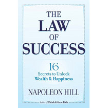 The Law of Success: 16 Secrets to Unlock Wealth and Happiness by Napoleon Hill, 9780486824833