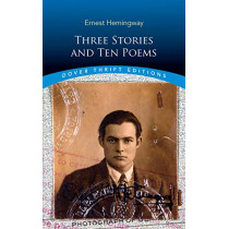 Three Stories and Ten Poems by Ernest Hemingway, 9780486828312