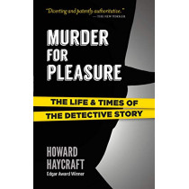 Murder for Pleasure: The Life and Times of the Detective Story: The Life and Times of the Detective Story by Howard Haycraft, 9780486829302