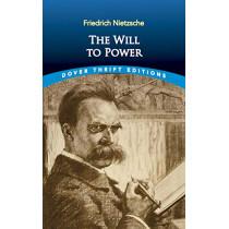 The Will to Power by Friedrich Nietzsche, 9780486831664