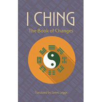 The I Ching: The Book of Changes by James Legge, 9780486832586