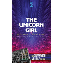 The Unicorn Girl: The Greenwich Village Trilogy Book Two by Michael Kurland, 9780486838045