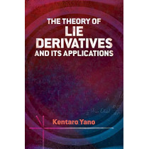 Theory of Lie Derivatives and Its Applications by Kentaro Yano, 9780486842097