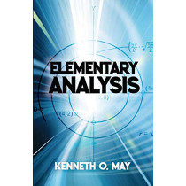 Elementary Analysis by Kenneth May, 9780486842752
