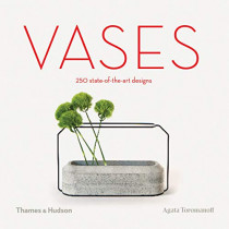 Vases: 250 state-of-the-art designs by Agata Toromanoff, 9780500021248