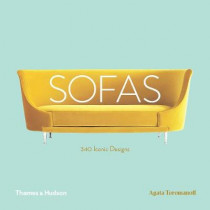 Sofas: 340 Iconic Designs by Agata Toromanoff, 9780500021262