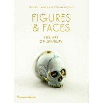 Figures & Faces: The Art of Jewelry by Patrick Mauries, 9780500021811