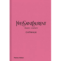Yves Saint Laurent Catwalk: The Complete Haute Couture Collections 1962-2002 by Suzy  Menkes, 9780500022399