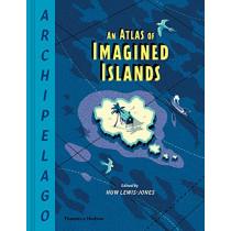 Archipelago: An Atlas of Imagined Islands by Huw Lewis-Jones, 9780500022566
