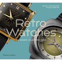 Retro Watches: The Modern Collector's Guide by Josh Sims, 9780500022962