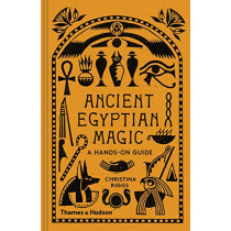 Ancient Egyptian Magic: A Hands-on Guide by Christina Riggs, 9780500052129