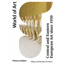 Central and Eastern European Art Since 1950 by Maja Fowkes, 9780500204375