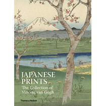 Japanese Prints: The Collection of Vincent van Gogh by Ruger Axel, 9780500239896