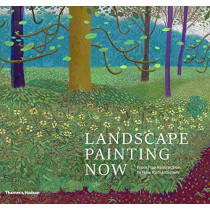 Landscape Painting Now: From Pop Abstraction to New Romanticism by Todd Bradway, 9780500239940