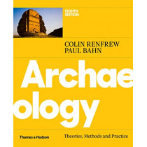 Archaeology: Theories, Methods and Practice by Colin Renfrew, 9780500294246