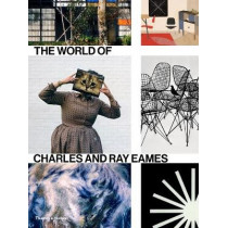 The World of Charles and Ray Eames by Catherine Ince, 9780500294628