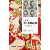Lee Krasner: A Biography by Gail Levin, 9780500295281
