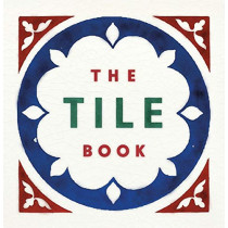 The Tile Book: History * Pattern * Design by Terry Bloxham, 9780500480250
