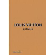Louis Vuitton Catwalk: The Complete Fashion Collections by Jo Ellison, 9780500519943