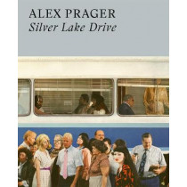 Alex Prager: Silver Lake Drive by Alex Prager, 9780500544976