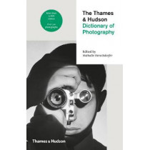 The Thames & Hudson Dictionary of Photography by Nathalie Herschdorfer, 9780500544990