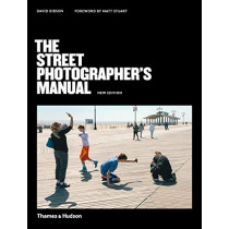 The Street Photographer's Manual by David Gibson, 9780500545263