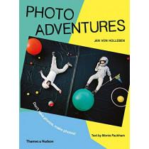 Photo Adventures: Don't take photos, make photos! by Jan von Holleben, 9780500651575