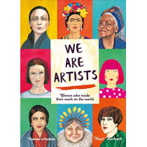 We are Artists: Women who made their mark on the world by Kari Herbert, 9780500651964